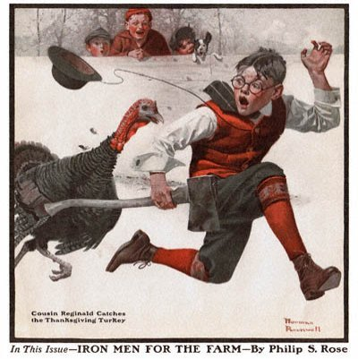The Country Gentleman from 12/1/1917 featured this Norman Rockwell illustration, Cousin Reginald Catches the Thanksgiving Turkey