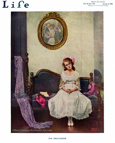 The Wallflower by Norman Rockwell appeared on Life Magazine cover January 8, 1920